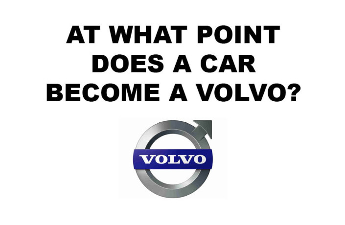 Endlines: Volvo - At what point does a car become a Volvo?